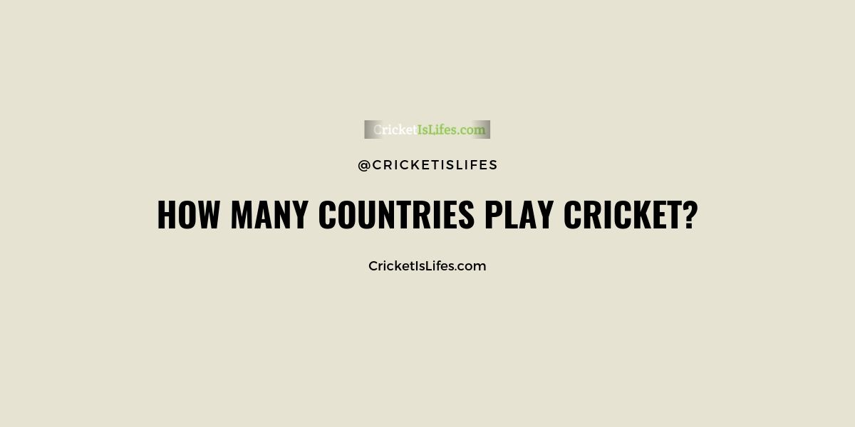How many Countries Play Cricket?