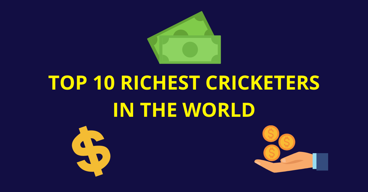Top 10 Richest Cricketers in the World | 2021 Latest Rankings